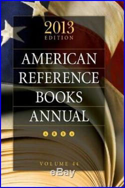 AMERICAN REFERENCE BOOKS ANNUAL 2013 EDITION, VOLUME 44 By Shannon Graff NEW