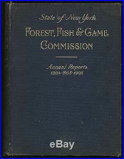 State of New York Forest Fish & Game Commission Annual Reports 1st Edition 1907